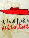 Subculture - mix media on paper, 39,5 x 29,5 - 2013