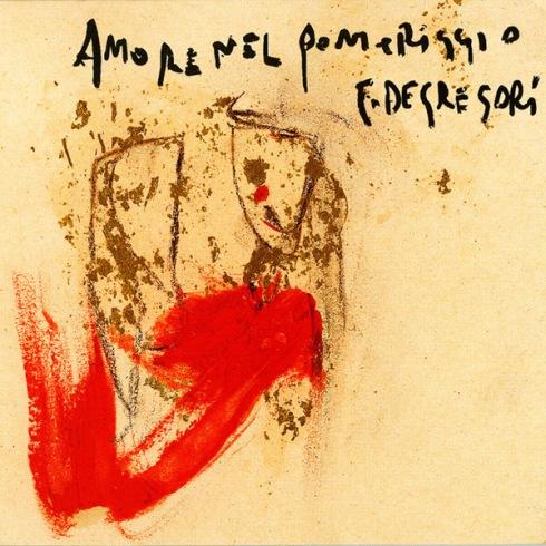 Francesco De Gregori - Amore nel pomeriggio. Cover di Piero Pizzi Cannella